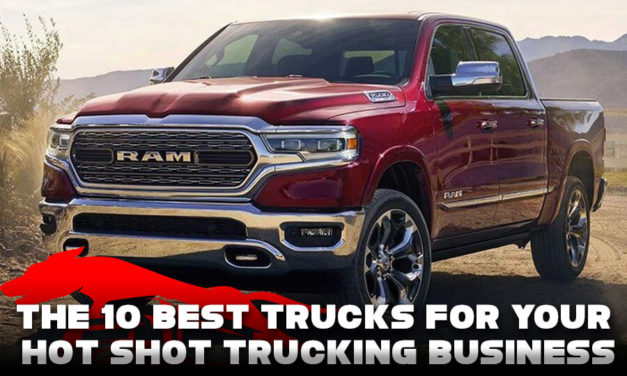 The 10 Best Trucks For Your Hot Shot Trucking Business