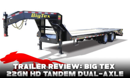 Trailer Review: Big Tex 22GN HD Tandem Dual-Axle