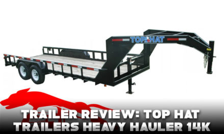 Trailer Review: Top Hat Trailers Heavy Hauler 14K