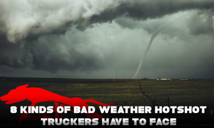 8 Kinds of Bad Weather Hotshot Truckers Have to Face